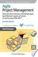 Agile Project Management. Overview delle principali metodologie Agile, Agile Mindset e guida all'esame di certificazione PMI-ACP®