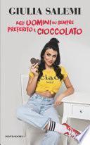 Agli uomini ho sempre preferito il cioccolato
