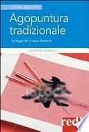 Agopuntura tradizionale. La legge dei cinque elementi