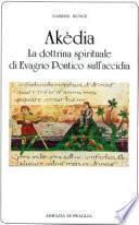 Akèdia. La dottrina spirituale di Evagrio Pontico sull'accidia