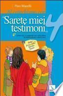 Al catechismo con Sarete miei testimoni. 4° anno del cammino di catechesi di iniziazione cristiana. Nella forza dello Spirito Santo