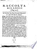 Al chiarissimo sig. conte Giammaria Mazzucchelli gli autori della Raccolta Milanese