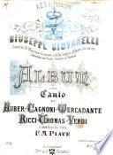 Album per Canto di Auber, Cagnoni, Mercadante, Ricci, Thomas, Verdi, a benefizio del poeta F. M. Piave