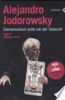 Alejandro Jodorowsky. Conversazioni sulle vie dei tarocchi. DVD. Con libro