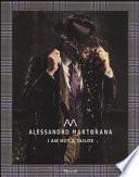 Alessandro Martorana. I am not a tailor. Ediz. italiana e inglese