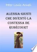 Alessia Giusti che diventò la contessa de Rubècourt