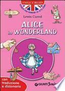 Alice in Wonderland. Con traduzione e dizionario