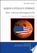 Alieni a stelle e strisce. Marte e i marziani nell'immaginario USA