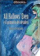 All Hallows' Even e il Grimorio dei desideri