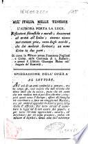 All'Italia nelle tenebre l'Aurora porta la luce. Riflessioni filosofiche e morali; documenti ed avvisi all'Italia; sistema nuovo mai trattato pria, tanto dagli antichi, che dai moderni scrittori