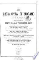 Alla regia citta' di Bergamo dono del concittadino conte Paolo Vimercati Sozzi..