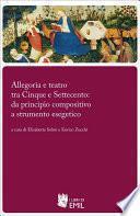 Allegoria e teatro tra Cinque e Settecento: da principio compositivo a strumento esegetico