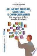 Allineare mercati, strategie e comportamenti. Dal paradigma di Bain a quello dei network