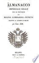 Almanacco imperiale reale per le provincie del Regno Lombardo-Veneto soggette al governo di Milano
