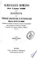 Almanacco romano, ossia Raccolta dei primari dignitari e funzionari della corte romana, ec. pel 1855-1860