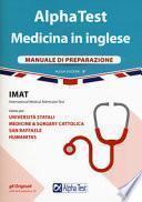 Alpha Test. Medicina in Inglese. IMAT International Medical Admission Test. Manuale Di Preparazione