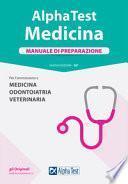 Alpha Test. Medicina, odontoiatria, veterinaria. Manuale di preparazione