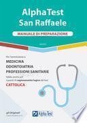 Alpha Test San Raffaele. Per l'ammissione a Medicina, Odontoiatria, Professioni sanitarie. Manuale di preparazione
