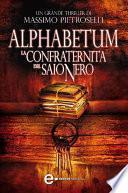 Alphabetum. La confraternita del saio nero