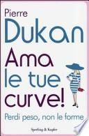 Ama le tue curve! Perdi peso, non le forme