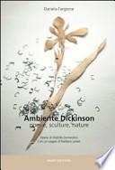 Ambiente Dickinson. Poesie, sculture, nature