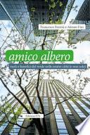 Amico albero. Ruoli e benefici del verde nelle nostre città (e non solo)