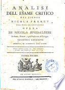 Analisi dell'Esame critico del signor Nicola Freret sulle prove del cristianesimo. Opera di Nicola Spedalieri ... Tomo primo [-secondo]