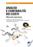 Analisi e contabilità dei costi. Manuale operativo. Con CD-ROM