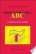 Analisi matematica ABC. Funzioni di una variabile