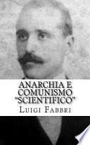 Anarchia E Comunismo Scientifico