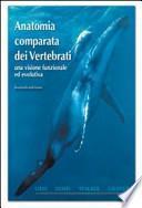 Anatomia comparata dei vertebrati. Una visione funzionale ed evolutiva