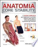 Anatomia Core Stability. Guida completa per migliorare il controllo motorio nello sport e nella vita quotidiana e prevenire gli infortuni
