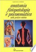 Anatomia, fisiopatologia e psicosomatica nella pratica estetica