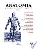 Anatomia per le lauree triennali e magistrali