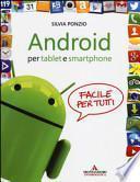 Android per tablet e smartphone. Facile per tutti
