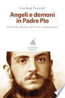 Angeli e demoni in padre Pio. Il mondo interiore del santo stigmatizzato