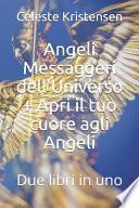Angeli Messaggeri dell'Universo + Apri il tuo cuore agli Angeli