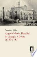 Angelo Maria Bandini in viaggio a Roma (1780-1781)
