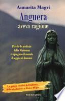Anguera aveva ragione. Perché le profezie della Madonna ci spiegano il mondo di oggi e di domani