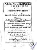 Animadversiones iuridicae pro serenissimo duce Mutinæ. Cum sereniss. infante Maria Sabaudiæ. ...