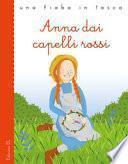 Anna dai capelli rossi da Lucy Maud Montgomery. Ediz. illustrata