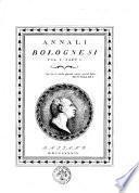 Annali Bolognesi. Vol. 1. Part. 1. [Vol. 3. Part. 2.] [Ludovico Vittorio Savioli]