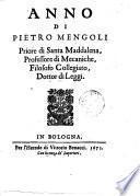 Anno di Pietro Mengoli priore di Santa Maddalena, professore di mecaniche, filosofo collegiato, dottor di leggi
