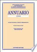 Annuario. Analisi economica e diritto amministrativo (2006). Atti del Convegno annuale (Venezia, 28-29 settembre 2006)