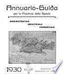 Annuario-guida per la provincia della Spezia amministrativo, industriale e commerciale