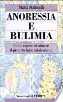Anoressia e bulimia. Come capire ed aiutare il proprio figlio adolescente