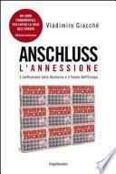 Anschluss. L'annessione. L'unificazione della Germania e il futuro dell'Europa