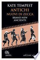 Antichi nuovi di zecca / Brand New Ancients