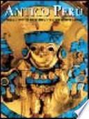 Antico Perù. Storia e cultura degli Inca e di altre civiltà indiane