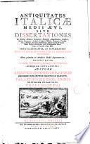 *Antiquitates Italicae medii aevi. Tomus primus [-sextus].